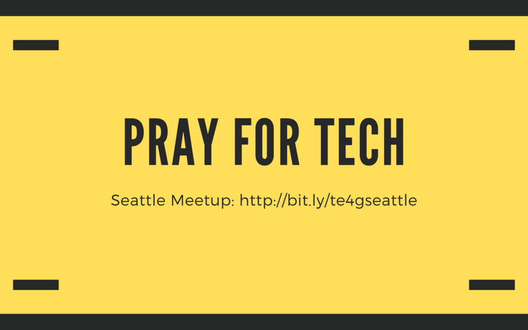 Pray for Tech (Seattle)
