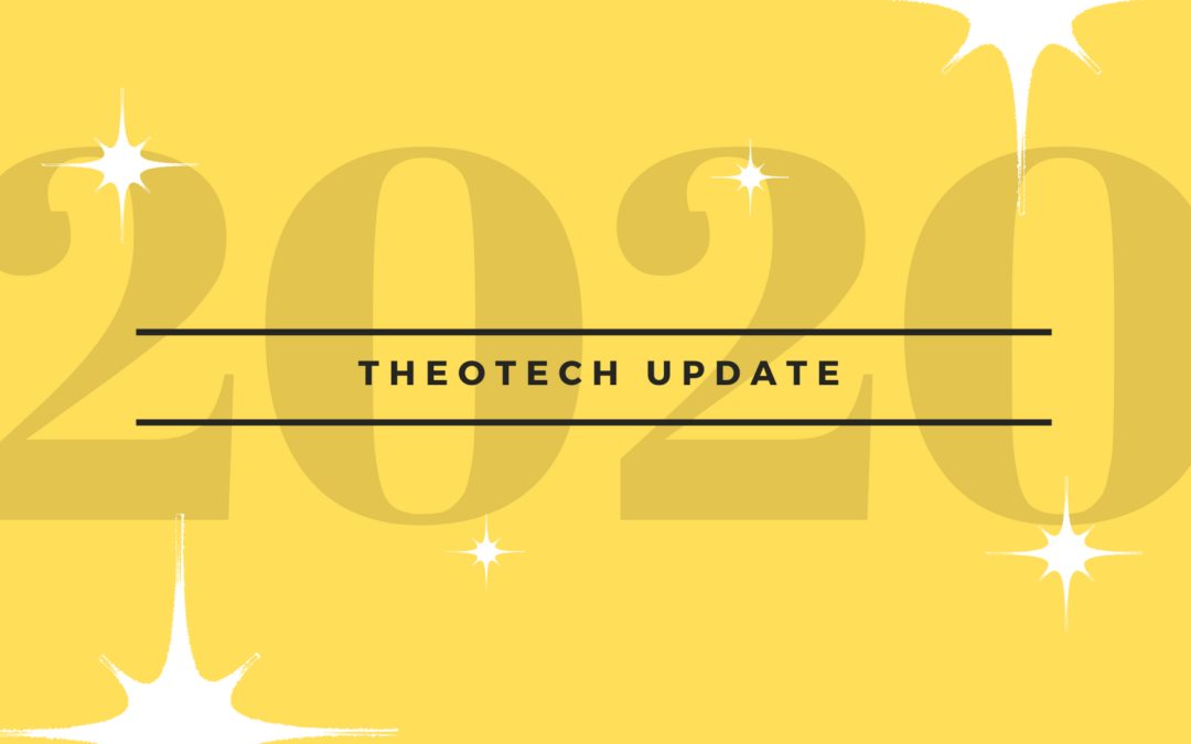 TheoTech 2020 Update (and how you can be part of it!)
