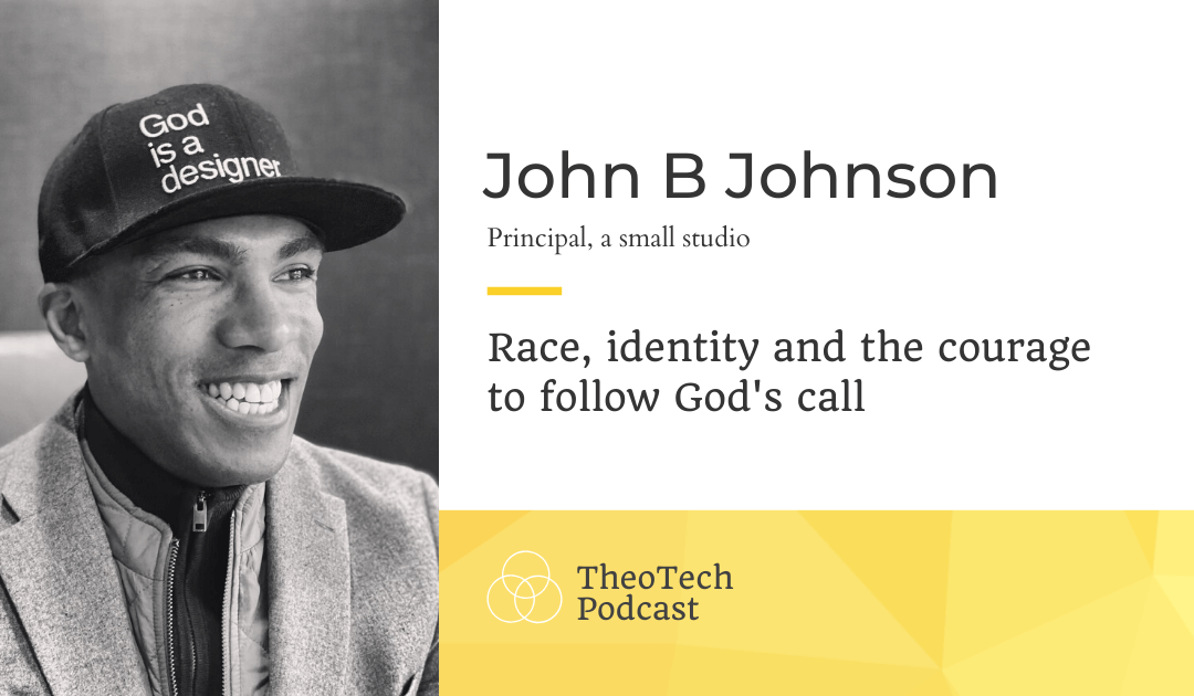 Race, identity and the courage to follow God's call