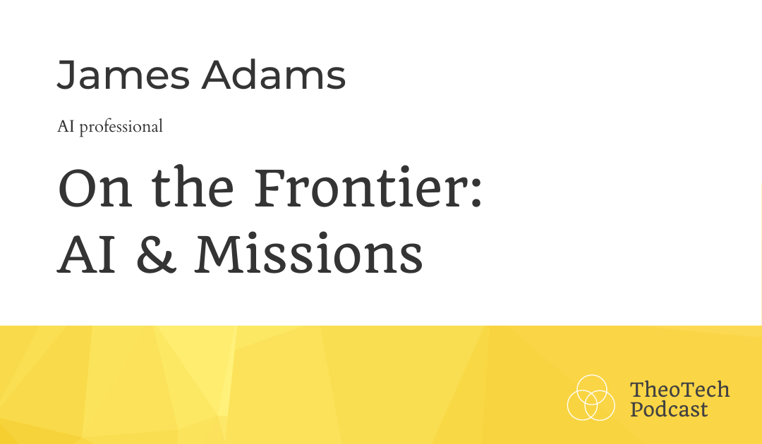 On the Frontier: AI & Missions